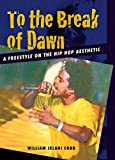 download ebook to the break of dawn: a freestyle on the hip-hop aesthetic by william jelani cobb (2007-02-01) pdf epub