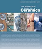 The Workshop Guide to Ceramics, Duncan Hooson and Anthony Quinn, 0764164619
