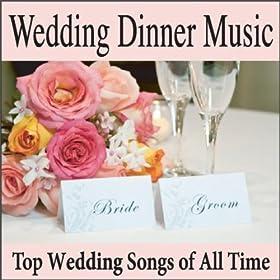 Amazon Wedding Dinner Music Top Wedding Songs Of All Time Grooms Dinner Music Wedding