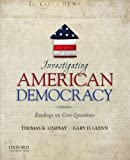 Investigating American Democracy : Readings on Core Questions, Lindsay, Thomas K. and Glenn, Gary D., 0195392116