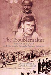 The Troublemaker: A Biography of the Reverend Michael Scott