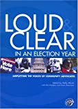 Loud and Clear in an Election Year, , 0975272403