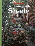 Gardening with Shade, Sunset Publishing Staff, 0376038462