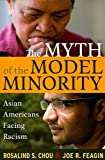 Myth of the Model Minority: Asian Americans Facing Racism, Second Edition