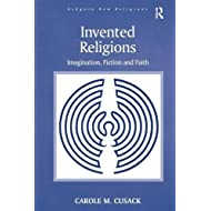 Invented Religions: Imagination, Fiction and Faith (Routledge New Religions)