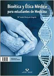 Bioética y ética médica para estudiantes de medicina - Bioetika eta etika mediko (Unibertsitateko Eskuliburuak - Manuales Universitarios)