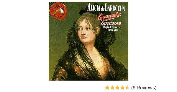 Alicia De Larrocha, Enrique Granados - Granados: Goyescas / Allegro de Concierto / Danza Lenta - Amazon.com Music