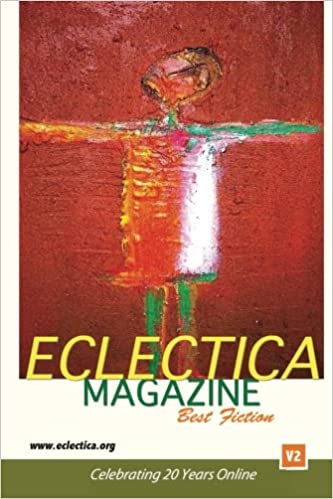 Eclectica Magazine Best Fiction V2: Celebrating 20 Years ...