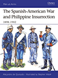 The Spanish-American War and Philippine Insurrection: 1898–1902 (Men-at-Arms Book 437)