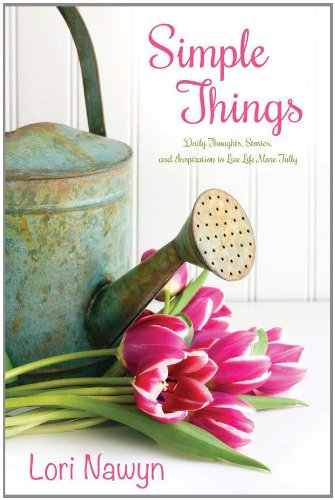 Simple Things: Daily Thoughts, Stories, and Inspiration to Live Life More Fully pdf epub