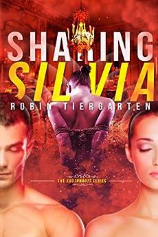 Sharing Silvia: An Erotonauts Story by [Tiergarten, Robin]