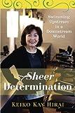 Sheer Determination: Swimming Upstream in a Downstream World