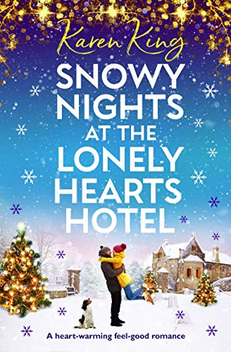 Snowy Nights at the Lonely Hearts Hotel: A heart warming feel good romance (Christmas Dinner Birmingham)