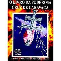 O Livro da Poderosa Cruz de Caravaca