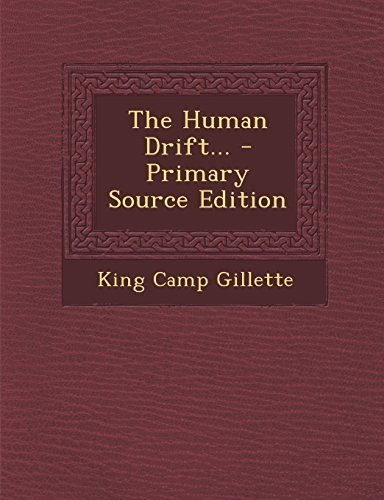By King Camp Gillette The Human Drift... - Primary Source Edition [Paperback]