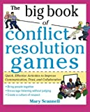 The Big Book of Conflict Resolution Games: Quick, Effective Activities to Improve Communication, Trust and Collaboration (Big Book Series)