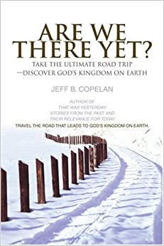 Are We There Yet?: Take the Ultimate Road Trip-Discover God's Kingdom on Earth