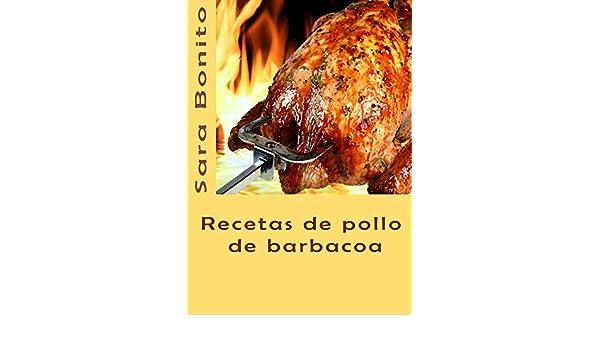 Recetas de pollo de barbacoa eBook: Sara Bonito: Amazon.es: Tienda Kindle