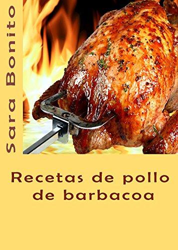 Recetas de pollo de barbacoa (Spanish Edition) by [Bonito, Sara]