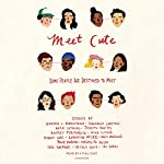 Meet Cute: Some People Are Destined to Meet | Jennifer L. Armentrout,Sara Shepard,Nicola Yoon