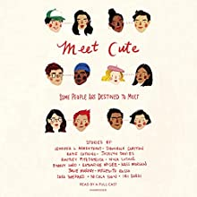 Meet Cute: Some People Are Destined to Meet Audiobook by Jennifer L. Armentrout, Sara Shepard, Nicola Yoon Narrated by  full cast