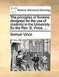 The Principles of Fluxions, Samuel Vince, 1140843346
