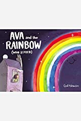 Ava and the Rainbow (Who Stayed) Hardcover