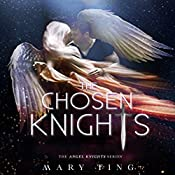 The Chosen Knights: The Angel Knights Series, Book 2 | Mary Ting