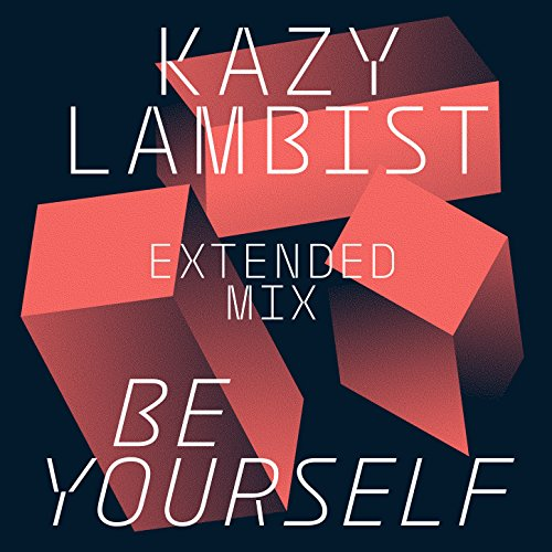 Be Yourself (Extended Mix) - Single