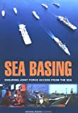 img - for Sea Basing: Ensuring Joint Force Access from the Sea book / textbook / text book