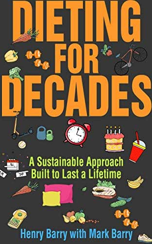 Dieting for Decades: A Sustainable Approach Built to Last a Lifetime