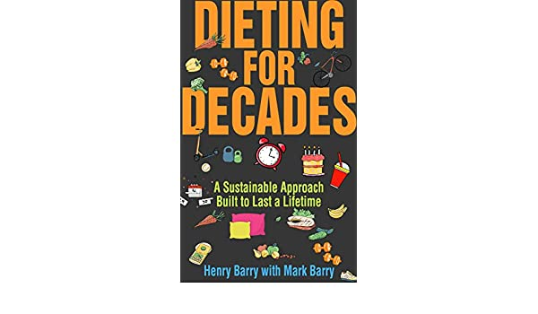 Dieting for Decades: A Sustainable Approach Built to Last a ...