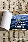Dry Run: Preventing the Next Urban Water Crisis