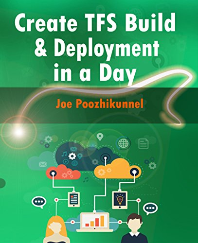 Download Create TFS Build and Deployment in a Day Pdf