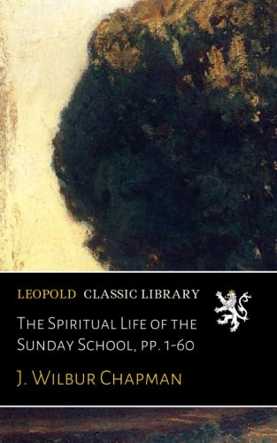 The Spiritual Life of the Sunday School, pp. 1-60 pdf epub
