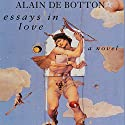 Essays in Love Hörbuch von Alain de Botton Gesprochen von: James Wilby