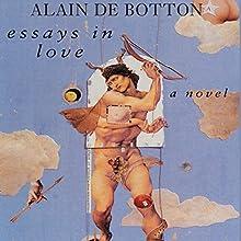 Essays in Love   Livre audio Auteur(s) : Alain de Botton Narrateur(s) : James Wilby