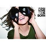 大塚 愛 LOVE IS BORN ~10th Anniversary 2013~ [DVD]