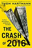 The Crash of 2016: The Plot to Destroy America--and