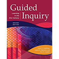 Guided Inquiry: Learning in the 21st Century, 2nd Edition: Learning in the 21st Century (Libraries Unlimited Guided Inquiry)