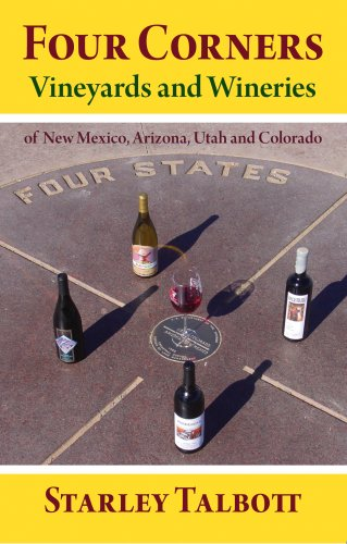 Four Corners: Vineyards and Wineries of New Mexico, Arizona, Utah and Colorado by Starley Talbott (2009) Paperback