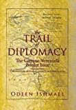 The Trail of Diplomacy, Odeen Ishmael, 1493126555