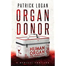 Organ Donor: A Medical Thriller (Dr. Beckett Campbell, Medical Examiner Book 1)