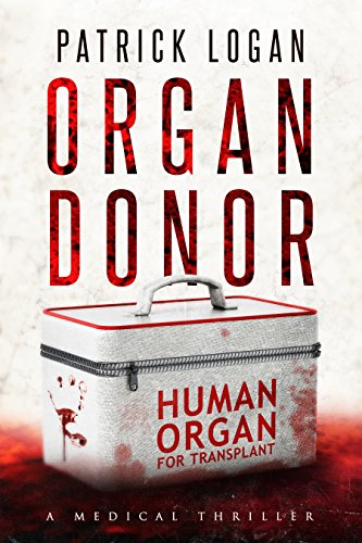 Organ Donor: A Medical Thriller (Dr. Beckett Campbell, Medical Examiner Book 1)