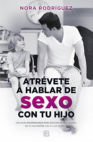 Atrévete a hablar de sexo con tu hijo (No ficción) por Nora Rodríguez