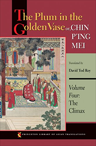The Plum in the Golden Vase or, Chin P'ing Mei, Volume Four: The Climax (Princeton Library of Asian Translations Book (Vases Collection Vase)