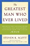 The Greatest Man Who Ever Lived, Steven K. Scott, 0385526008
