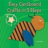 Easy Cardboard Crafts in 5 Steps, Anna Llimós, 0766037584
