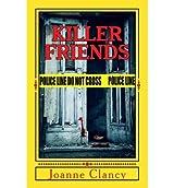 By Clancy, Joanne [ Killer Friends ] [ KILLER FRIENDS ] Oct - 2013 { Paperback }