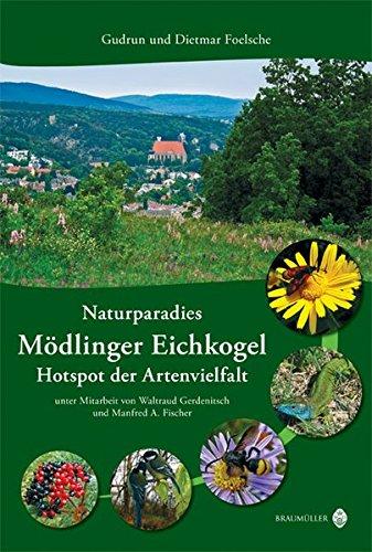 Naturparadies Mödlinger Eichkogel: Hotspot der Artenvielfalt.  3., aktualisierte und erweiterte Auflage